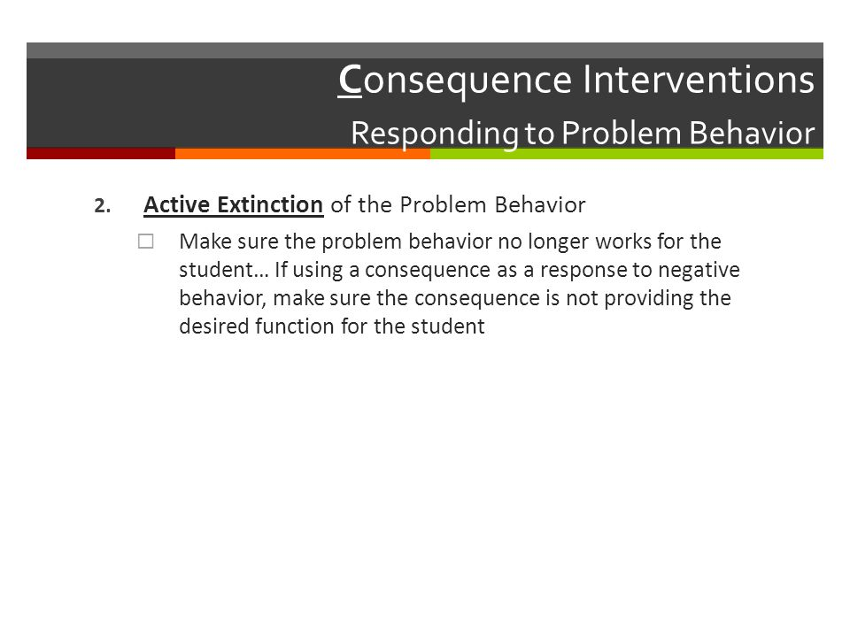 Consequence Interventions Responding to Problem Behavior