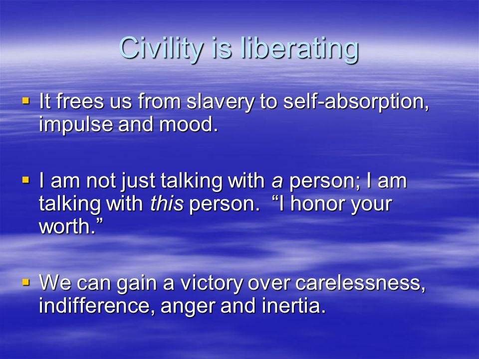 Civility is liberating