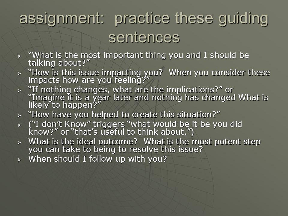 assignment: practice these guiding sentences