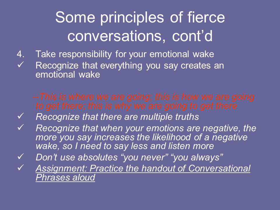 Some principles of fierce conversations, cont'd