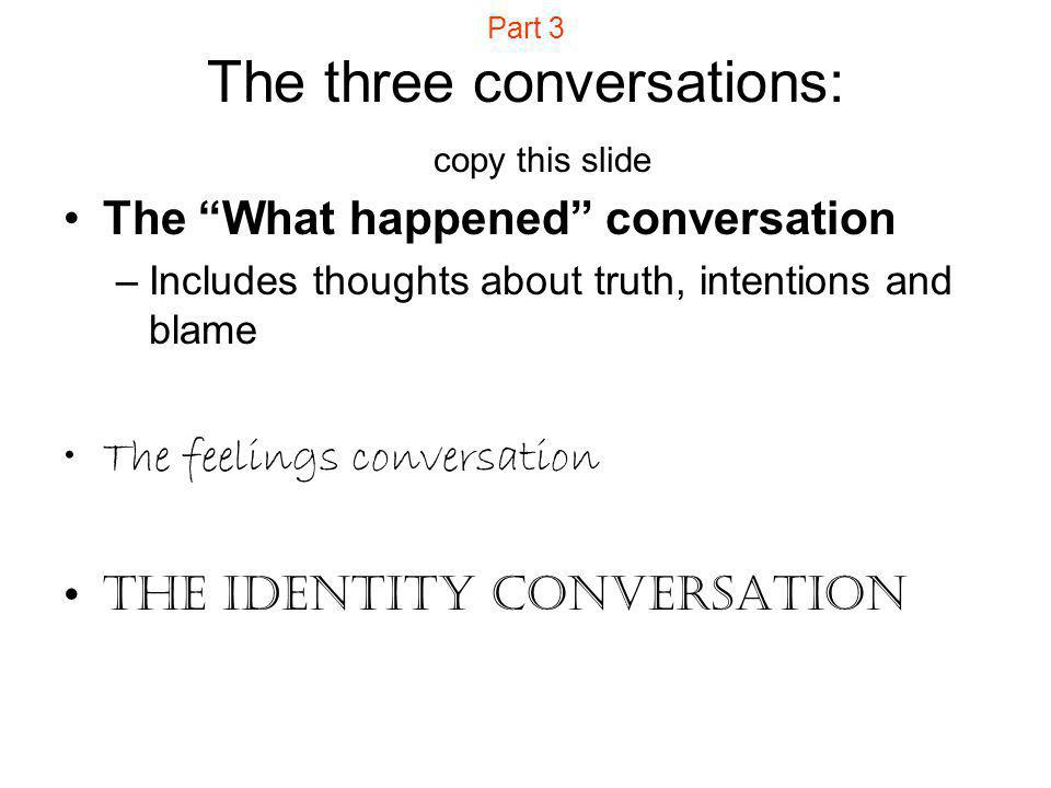 Part 3 The three conversations: copy this slide