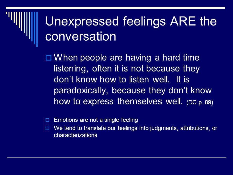 Unexpressed feelings ARE the conversation