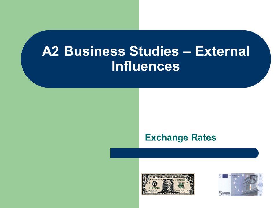 A2 Business Studies – External Influences