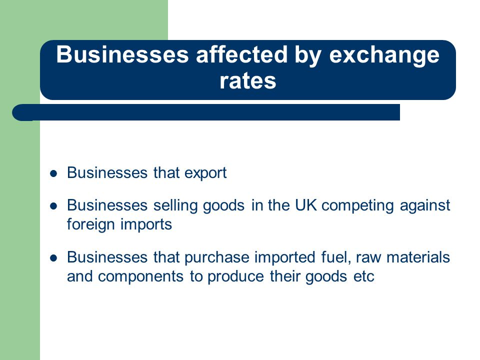 Businesses affected by exchange rates