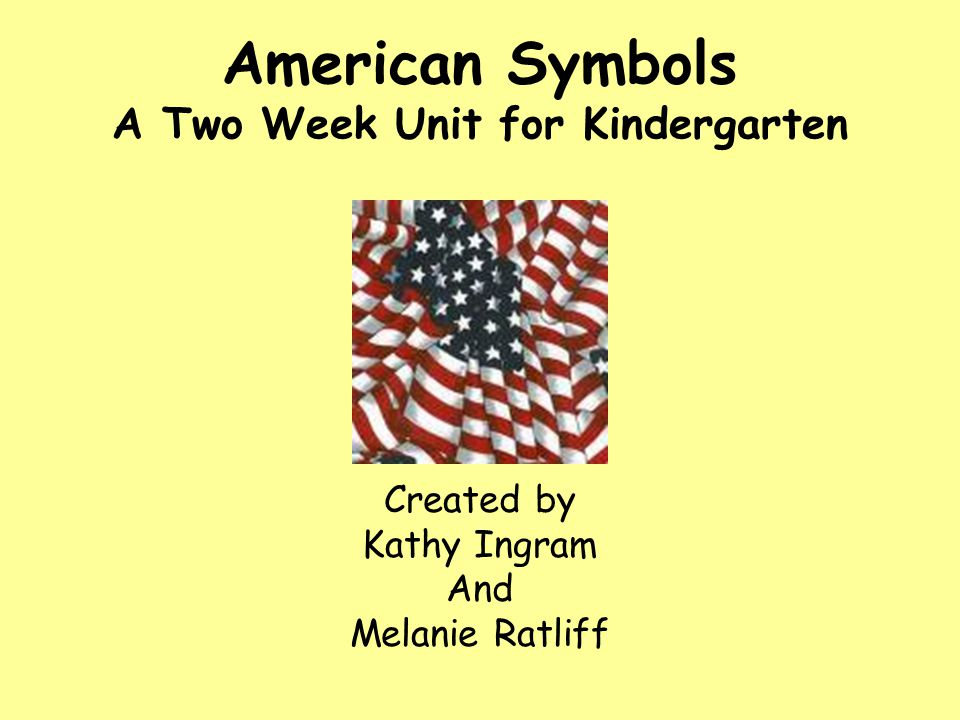 American Symbols A Two Week Unit for Kindergarten