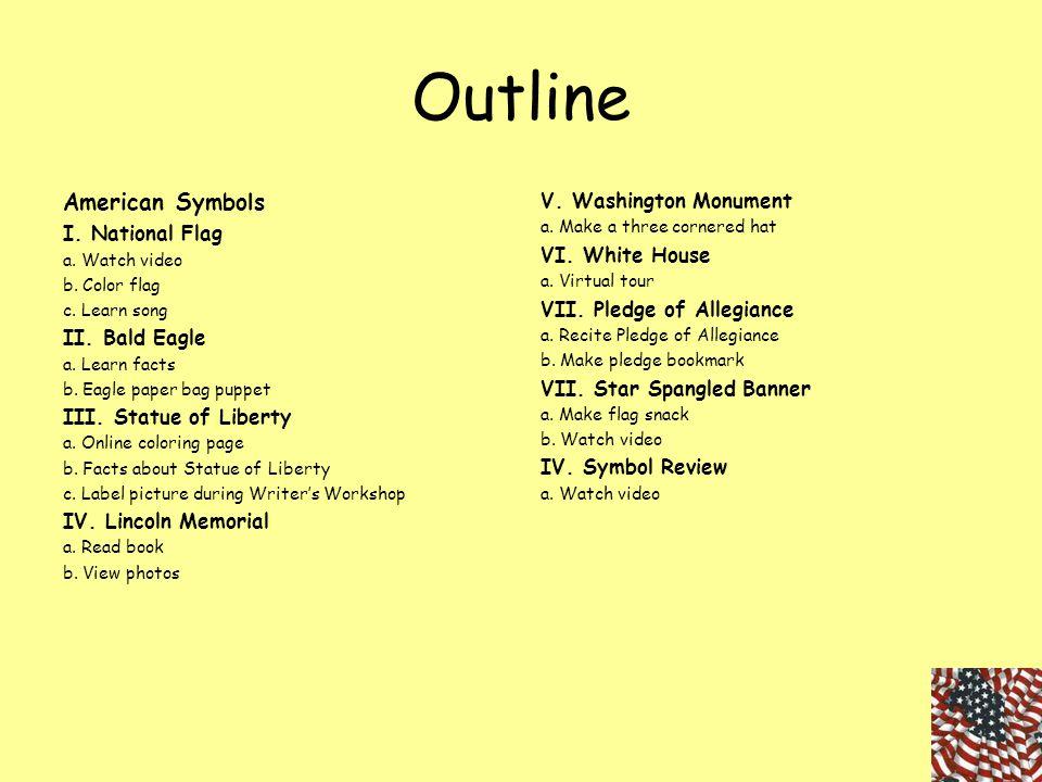 Outline American Symbols V. Washington Monument I. National Flag