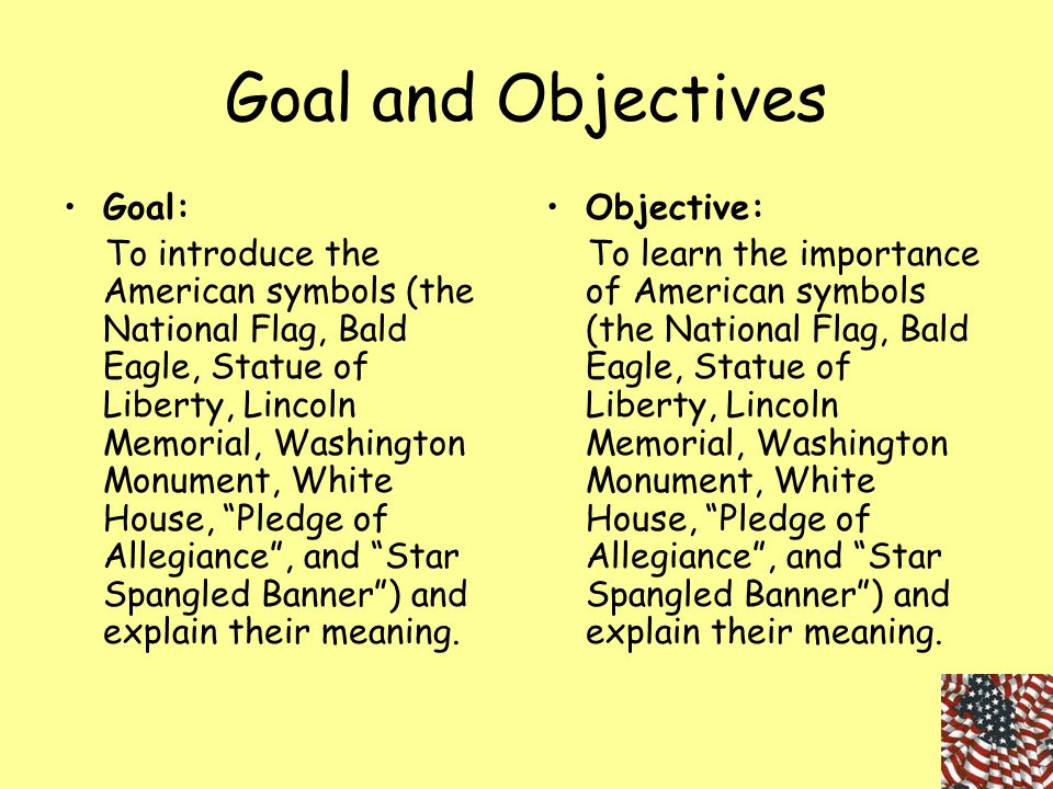 Goal and Objectives Goal: