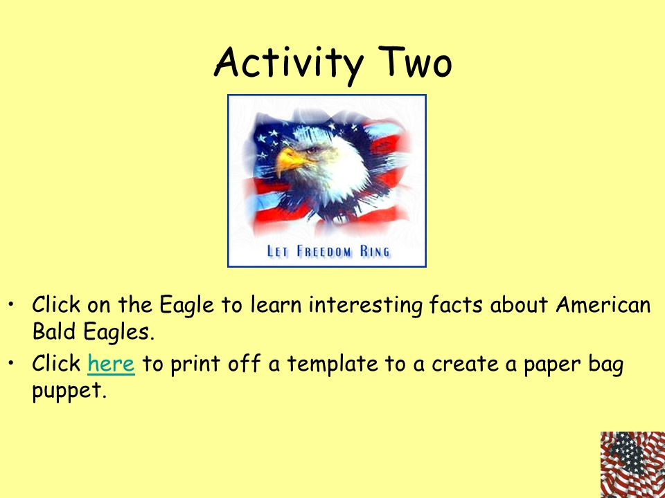 Activity Two Click on the Eagle to learn interesting facts about American Bald Eagles.