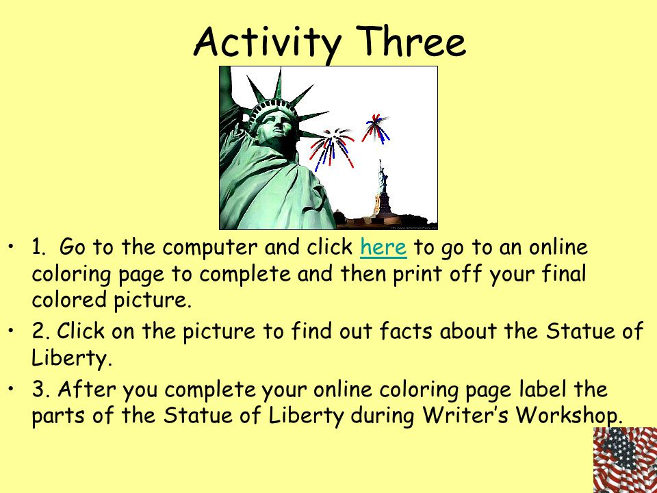 Activity Three 1. Go to the computer and click here to go to an online coloring page to complete and then print off your final colored picture.