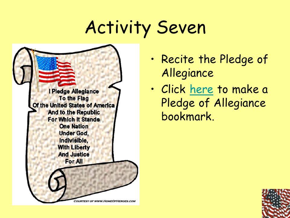 Activity Seven Recite the Pledge of Allegiance