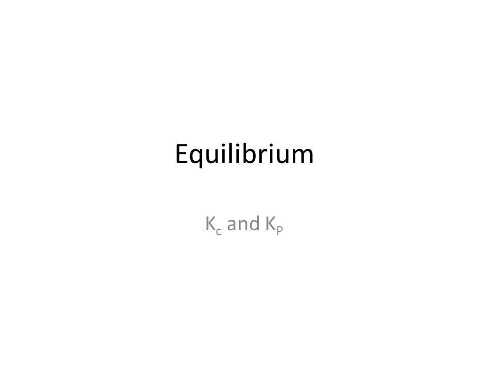 Equilibrium Kc and KP