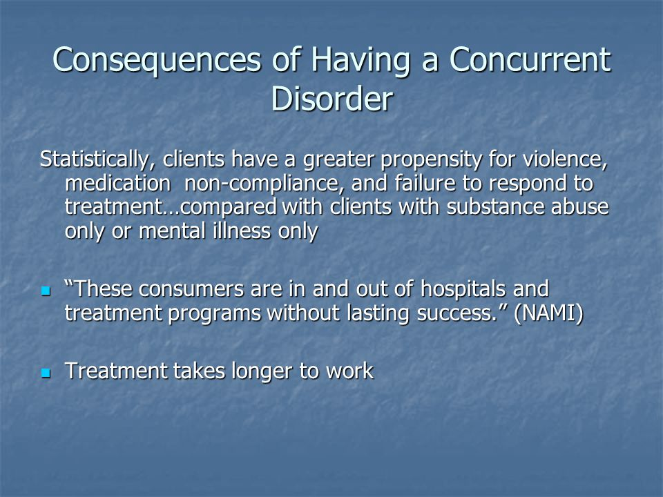 Consequences of Having a Concurrent Disorder