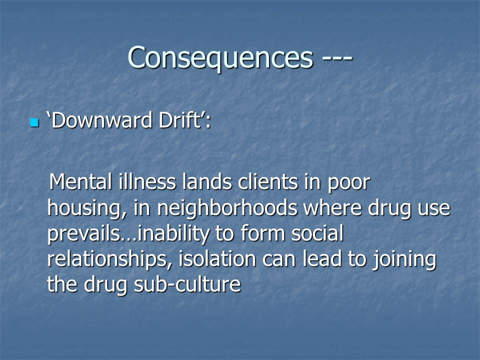 Consequences --- 'Downward Drift':