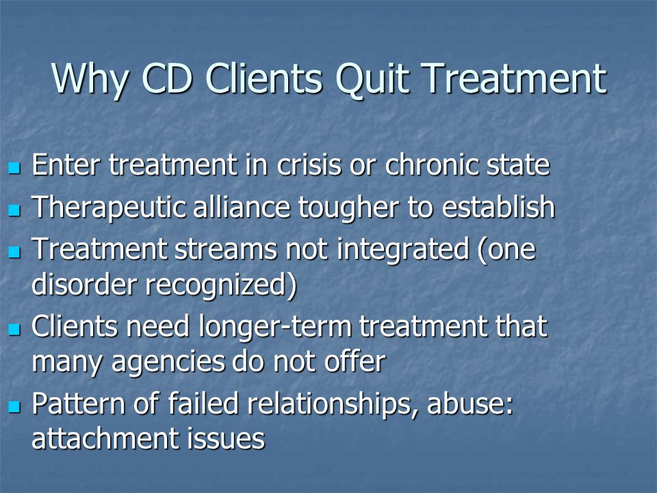 Why CD Clients Quit Treatment
