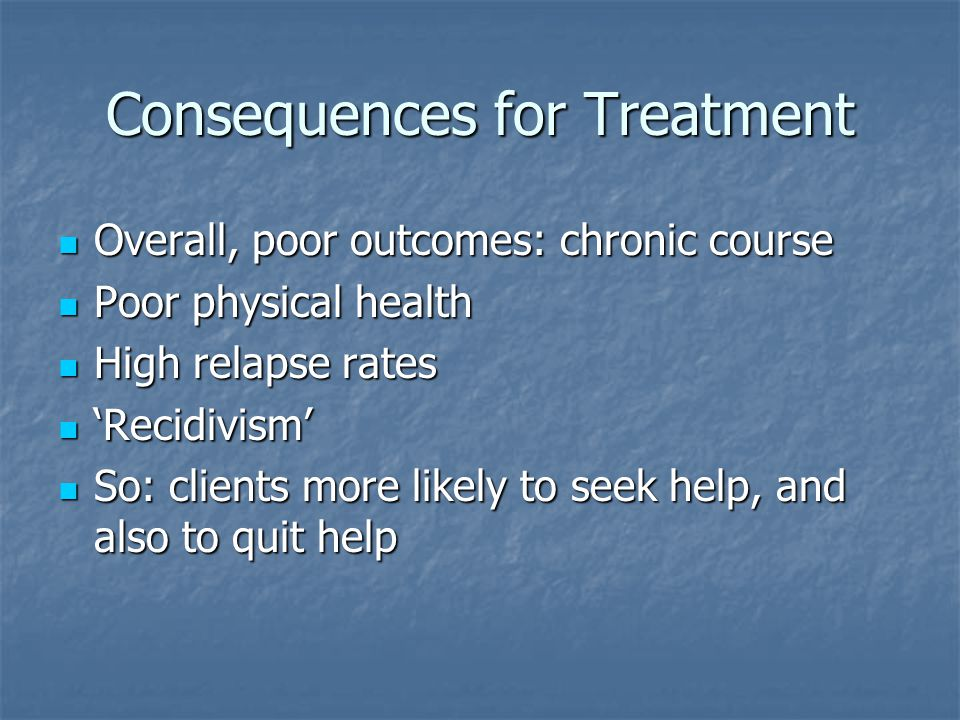 Consequences for Treatment