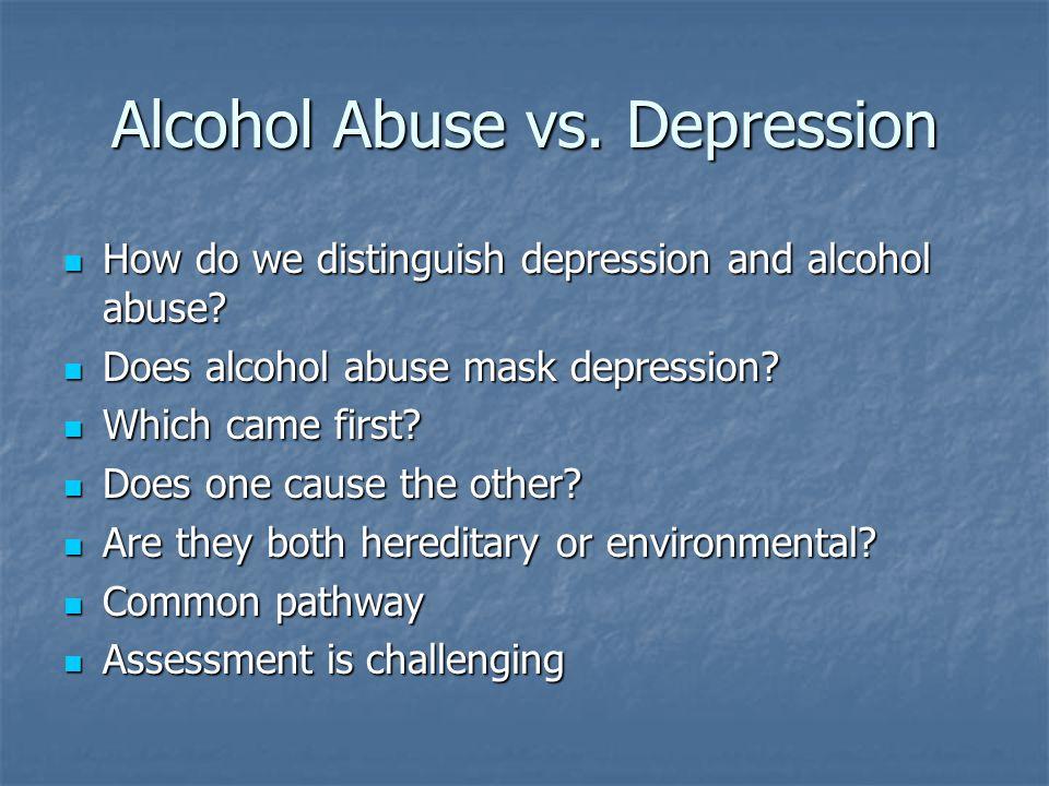 Alcohol Abuse vs. Depression