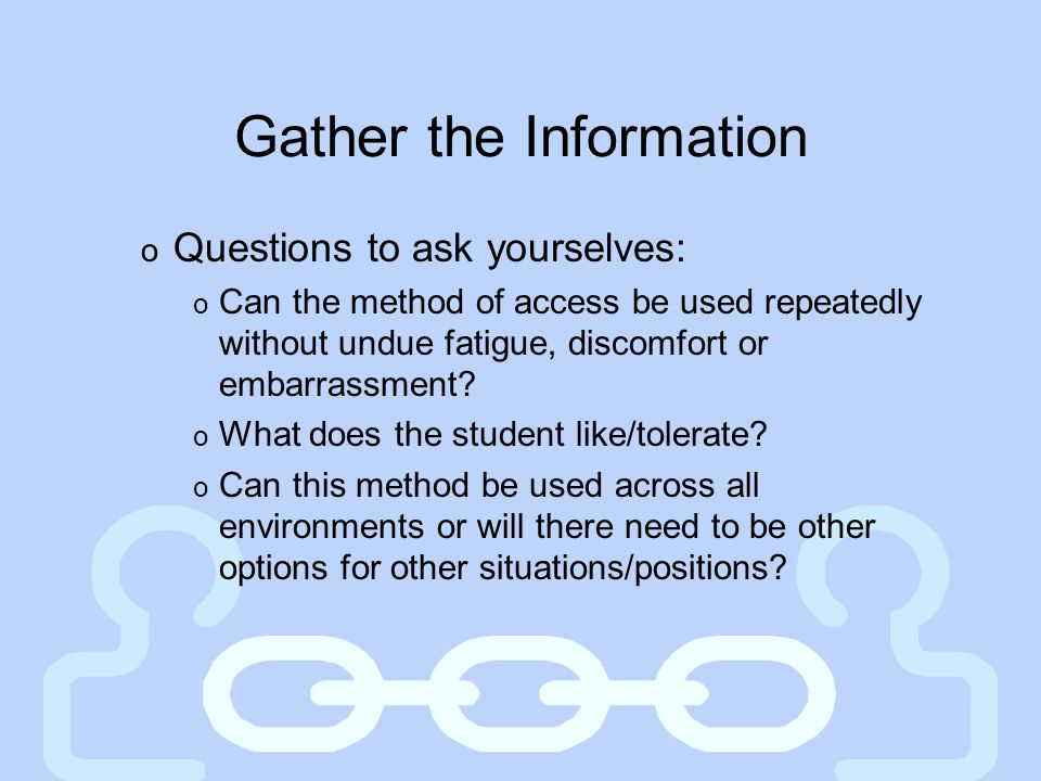Gather the Information