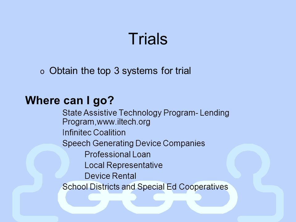 Trials Where can I go Obtain the top 3 systems for trial
