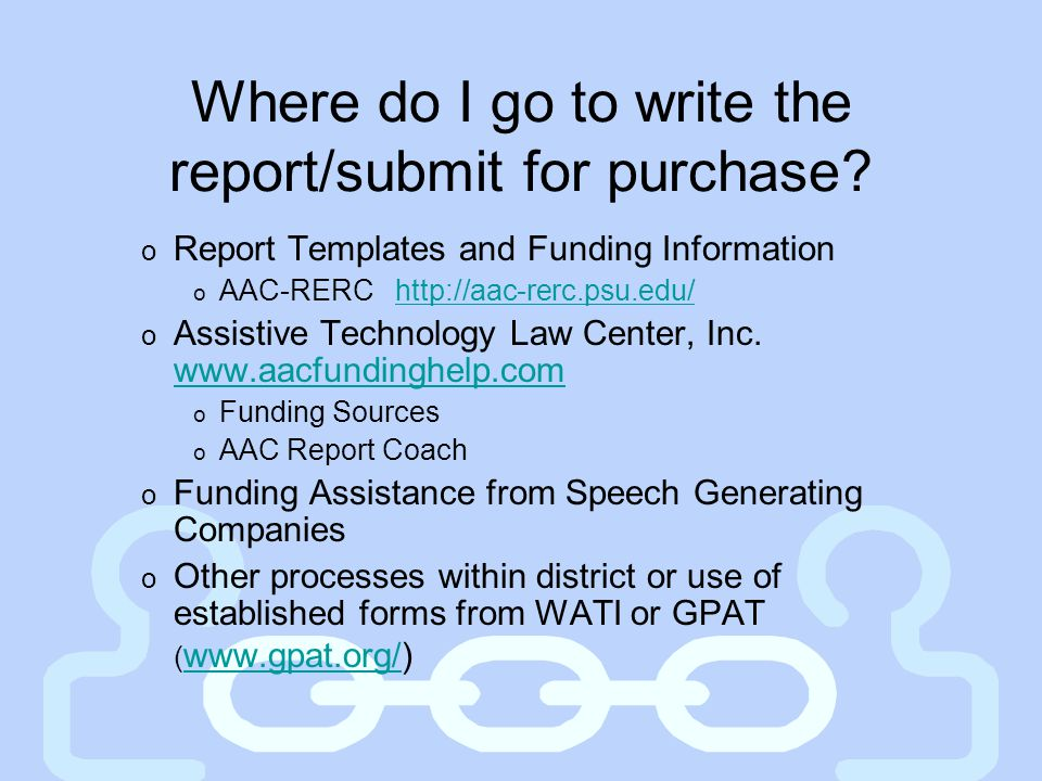 Where do I go to write the report/submit for purchase