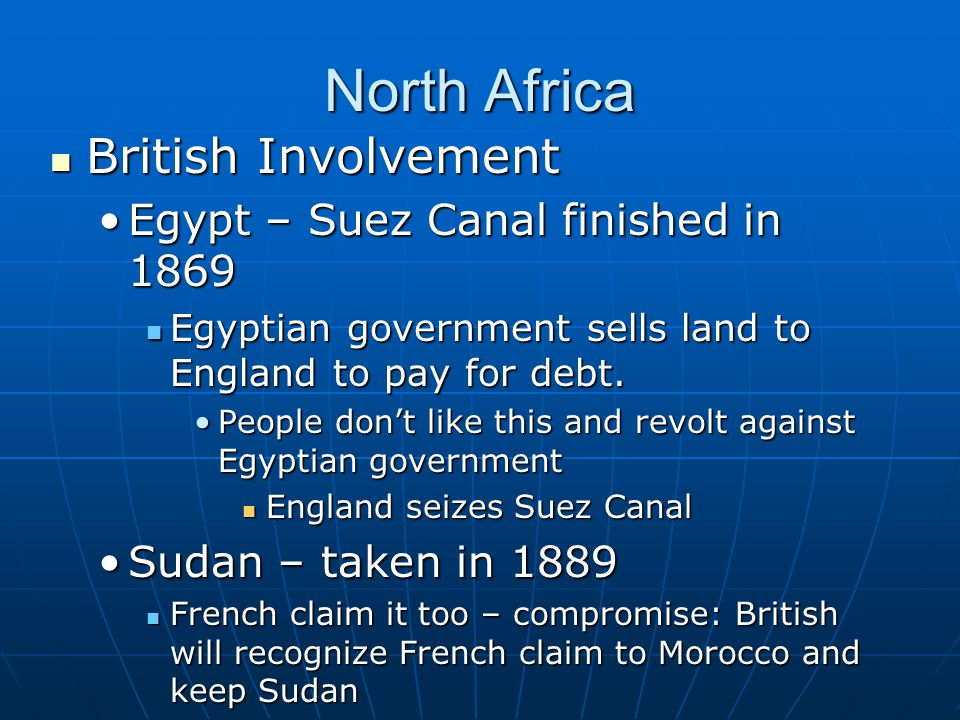 North Africa British Involvement Egypt – Suez Canal finished in 1869