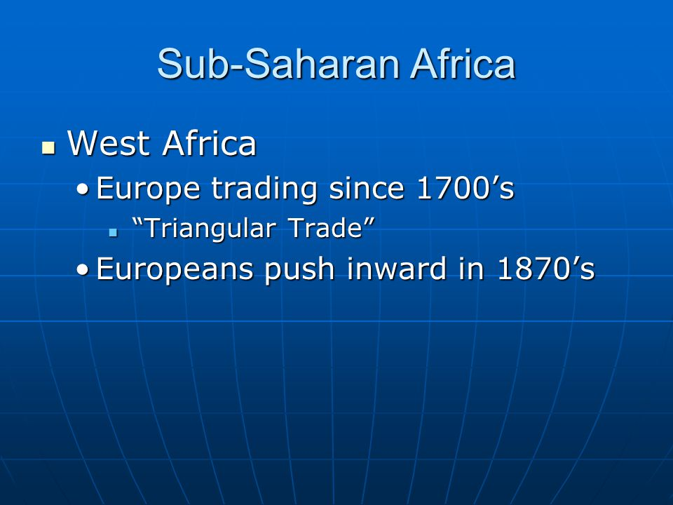 Sub-Saharan Africa West Africa Europe trading since 1700's