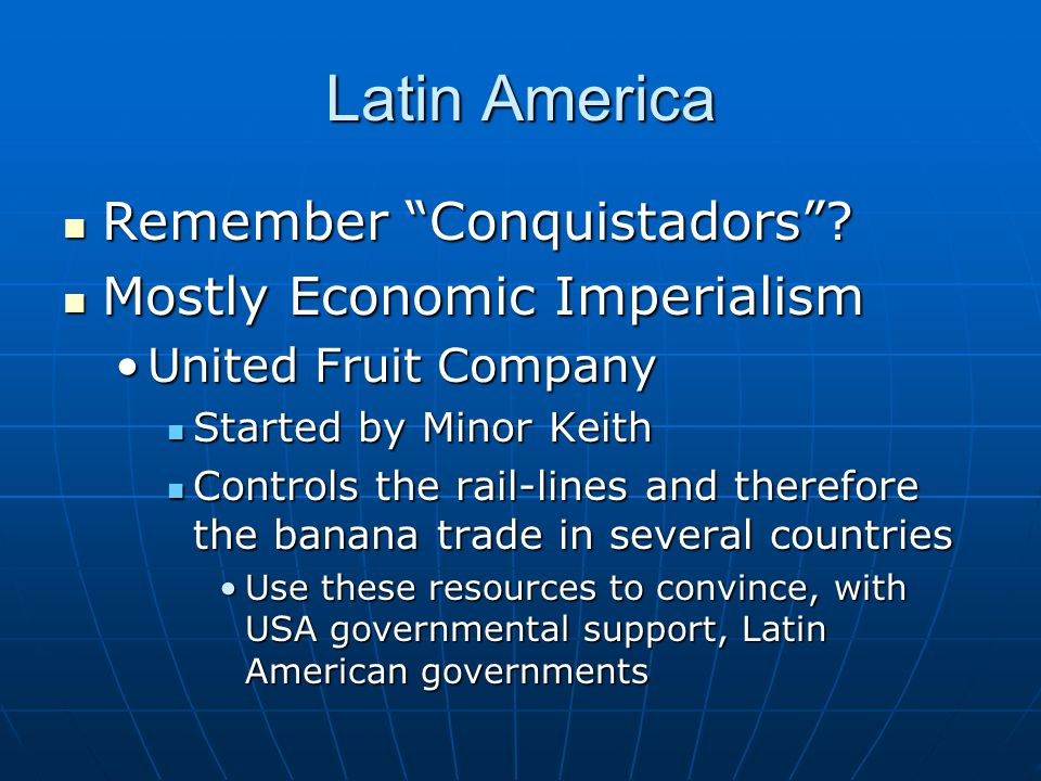 Latin America Remember Conquistadors Mostly Economic Imperialism
