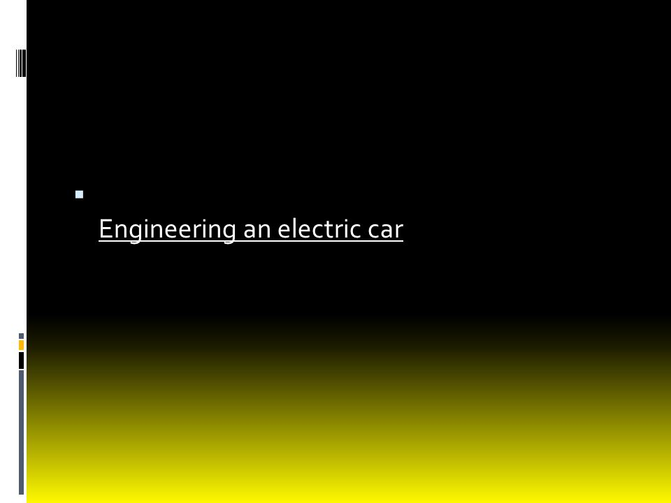 Engineering an electric car