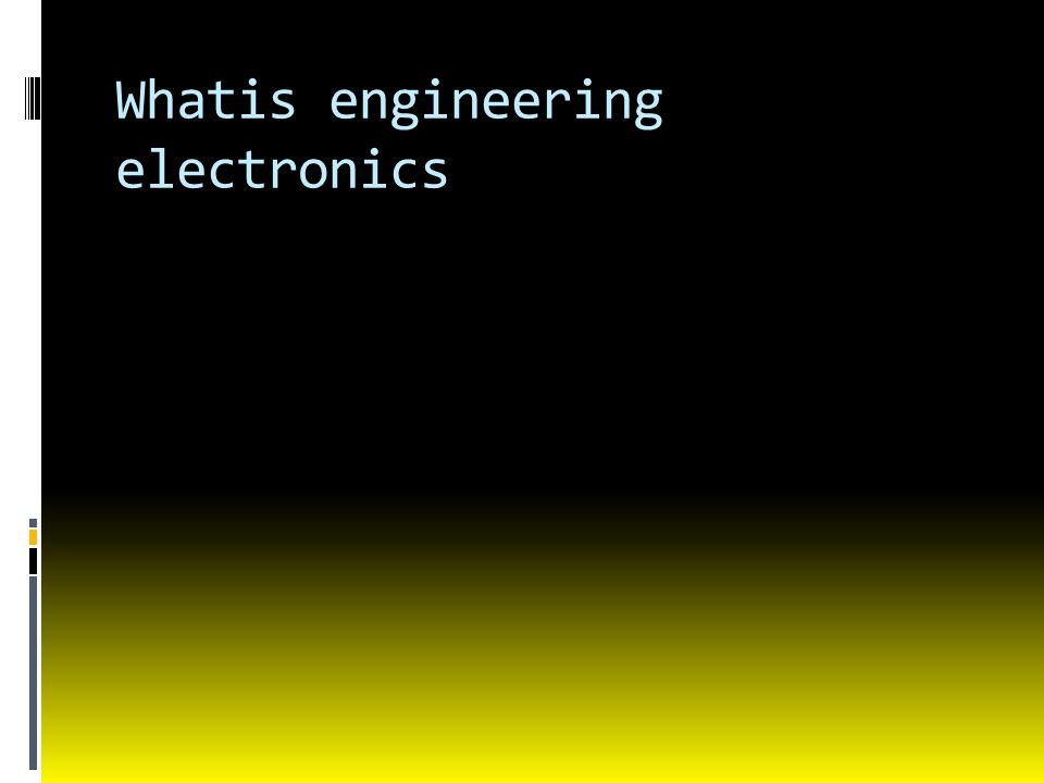 Whatis engineering electronics