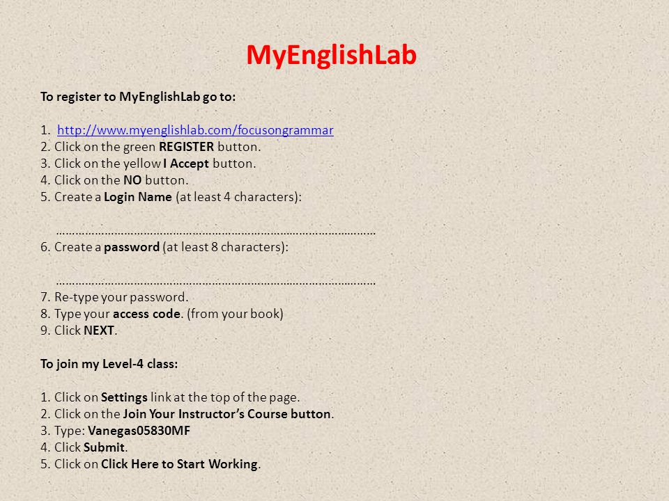 MyEnglishLab To register to MyEnglishLab go to: