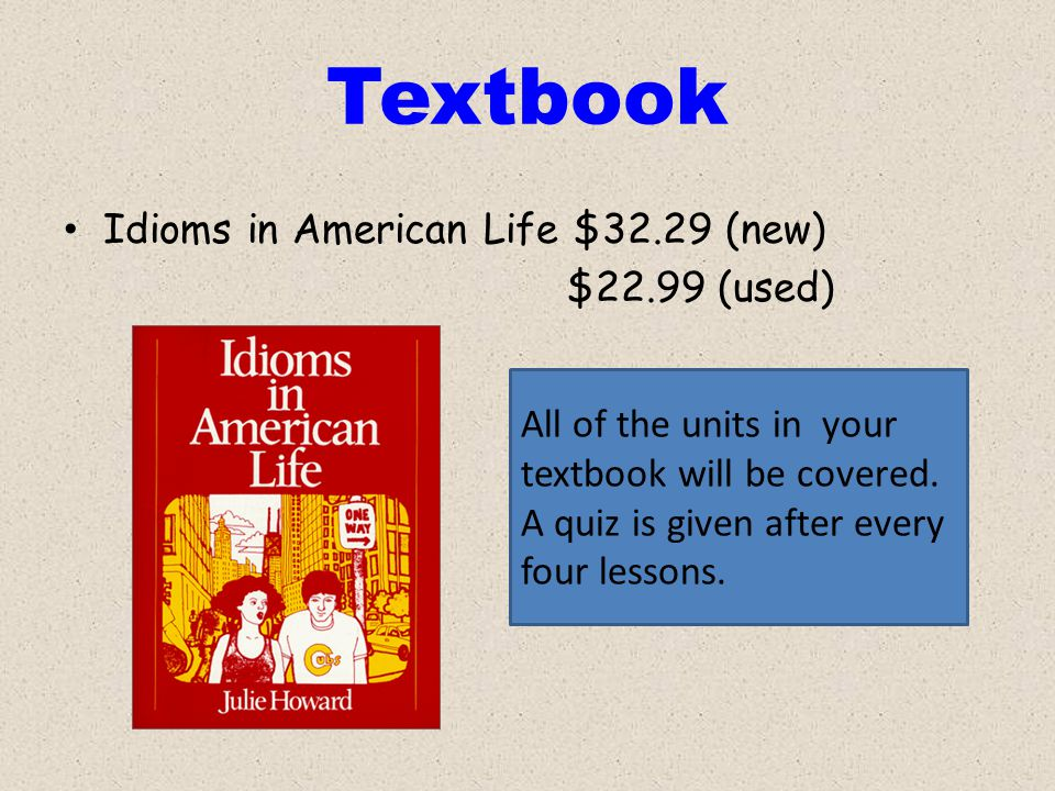 Textbook Idioms in American Life $32.29 (new) $22.99 (used)