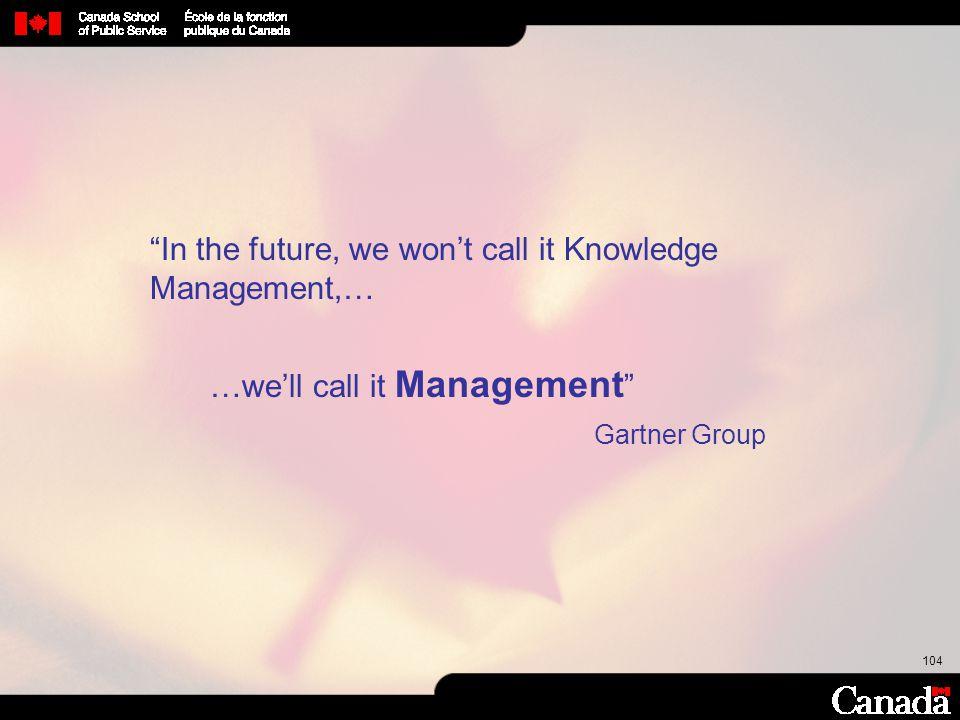 …we'll call it Management Gartner Group
