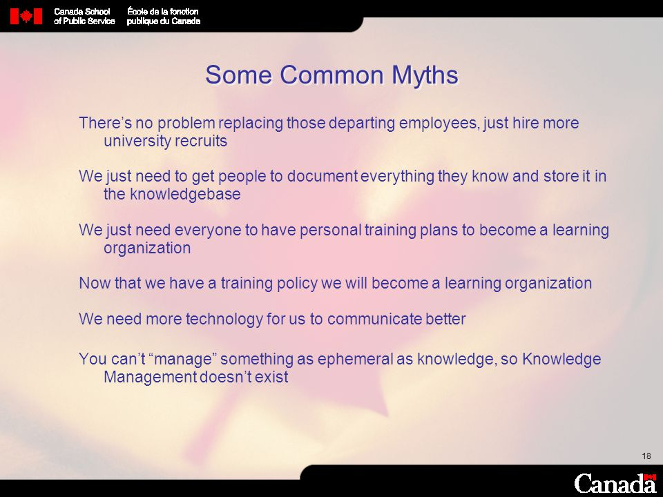 Some Common Myths There's no problem replacing those departing employees, just hire more university recruits.