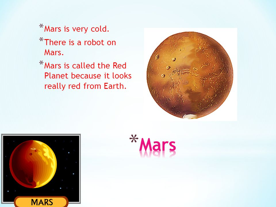 Mars Mars is very cold. There is a robot on Mars.