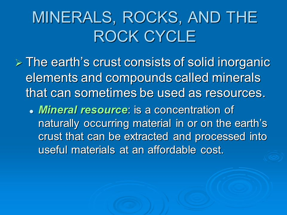 MINERALS, ROCKS, AND THE ROCK CYCLE