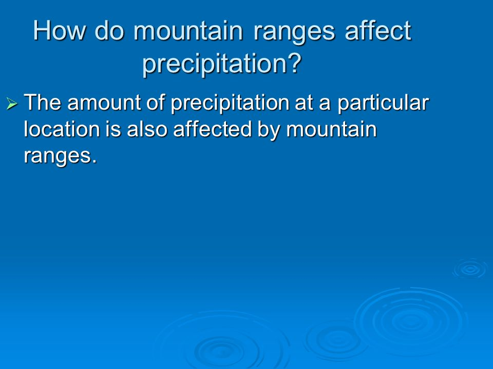 How do mountain ranges affect precipitation