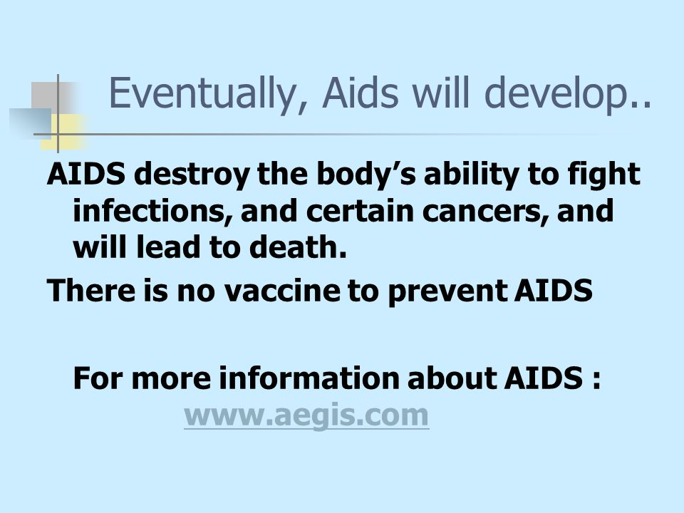 Eventually, Aids will develop..