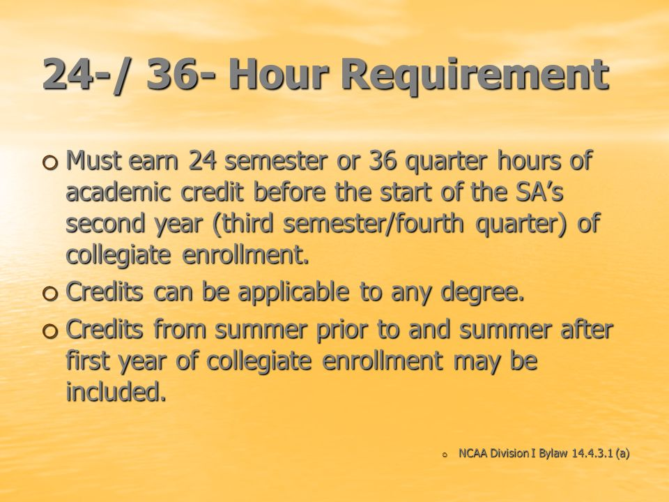 24-/ 36- Hour Requirement