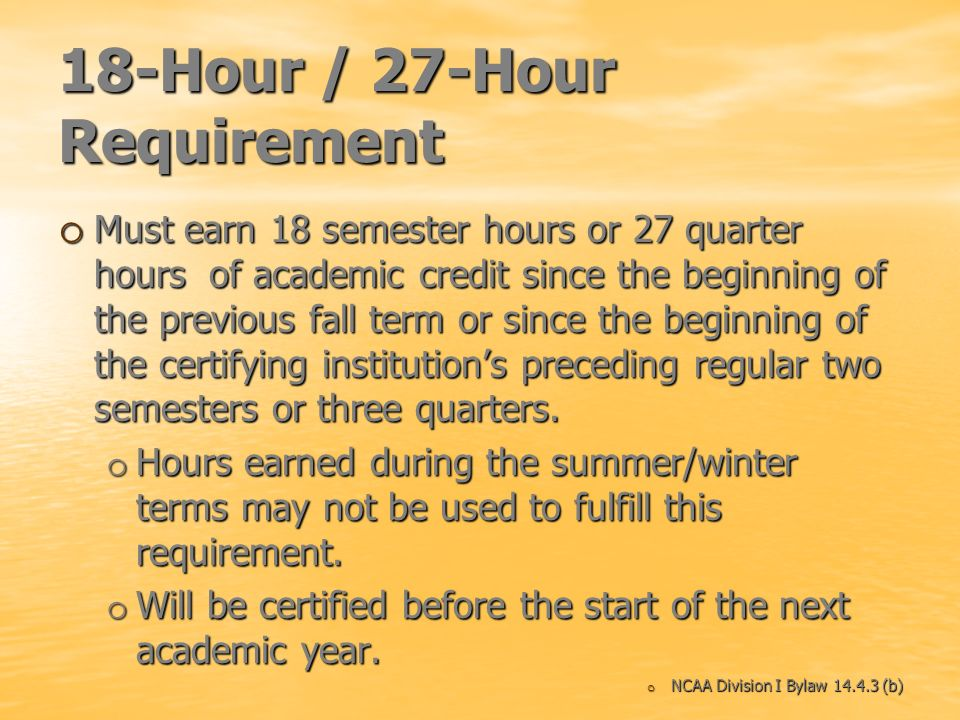 18-Hour / 27-Hour Requirement