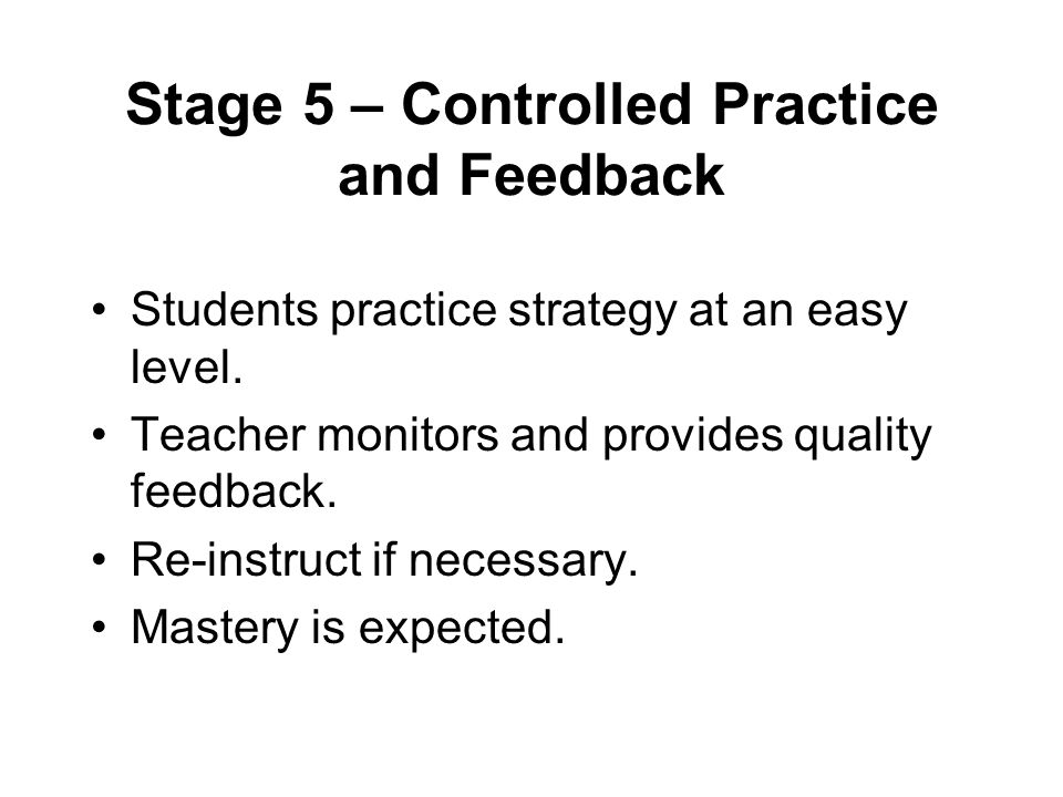Stage 5 – Controlled Practice and Feedback