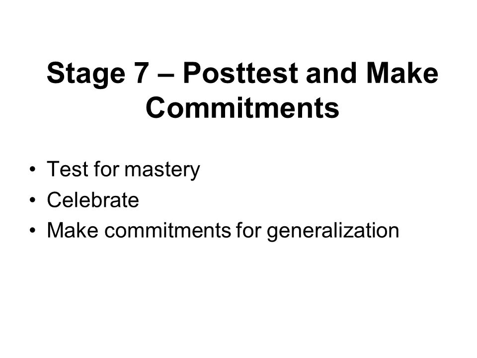 Stage 7 – Posttest and Make Commitments
