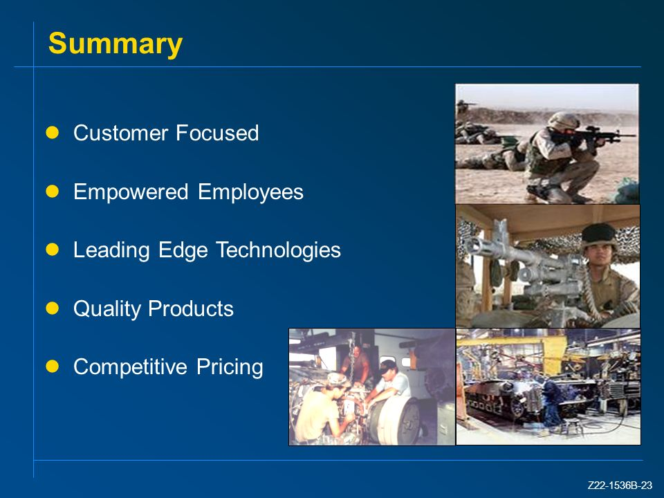 Summary Customer Focused Empowered Employees Leading Edge Technologies