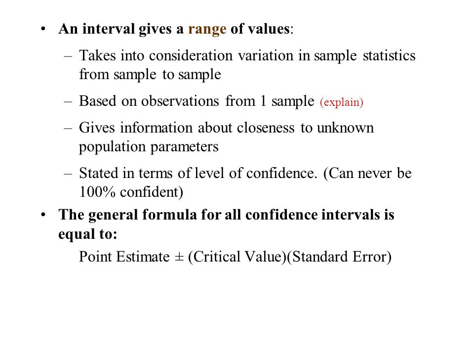 An interval gives a range of values: