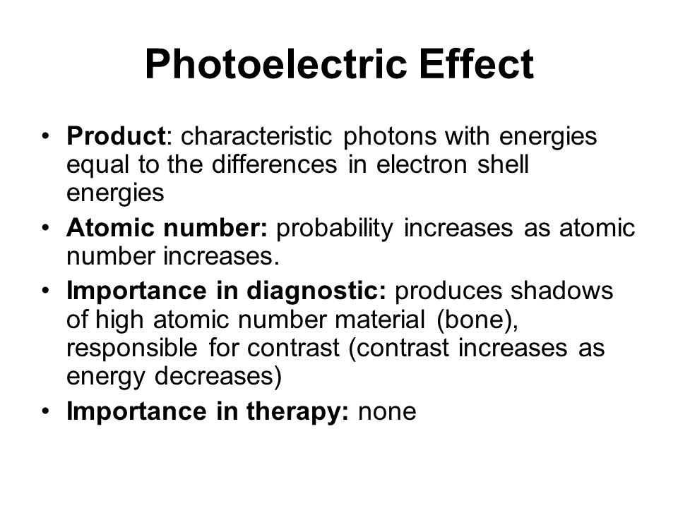 Photoelectric Effect Product: characteristic photons with energies equal to the differences in electron shell energies.