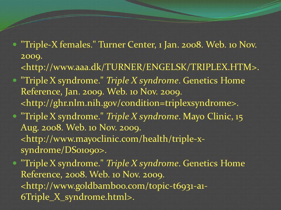 Triple-X females. Turner Center, 1 Jan. 2008. Web. 10 Nov. 2009