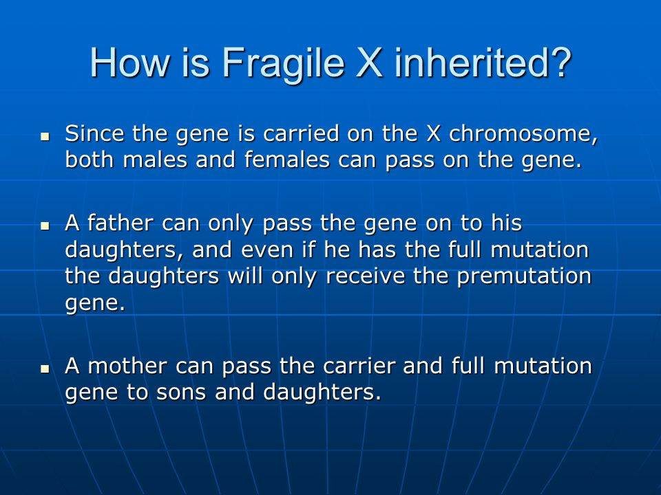 How is Fragile X inherited