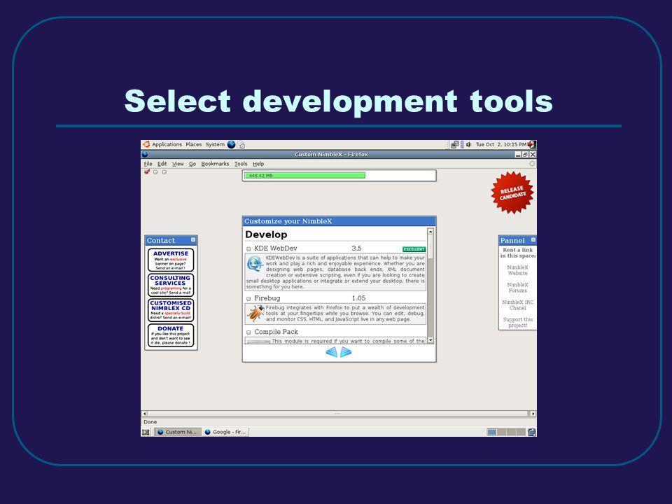 Select development tools