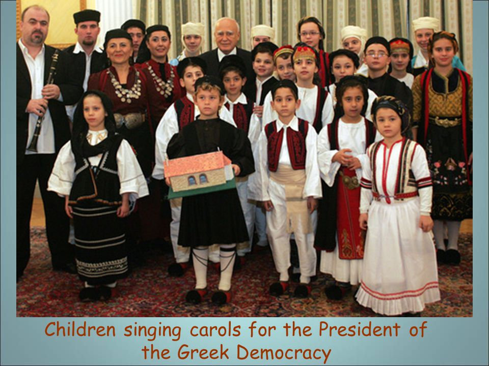Children singing carols for the President of the Greek Democracy