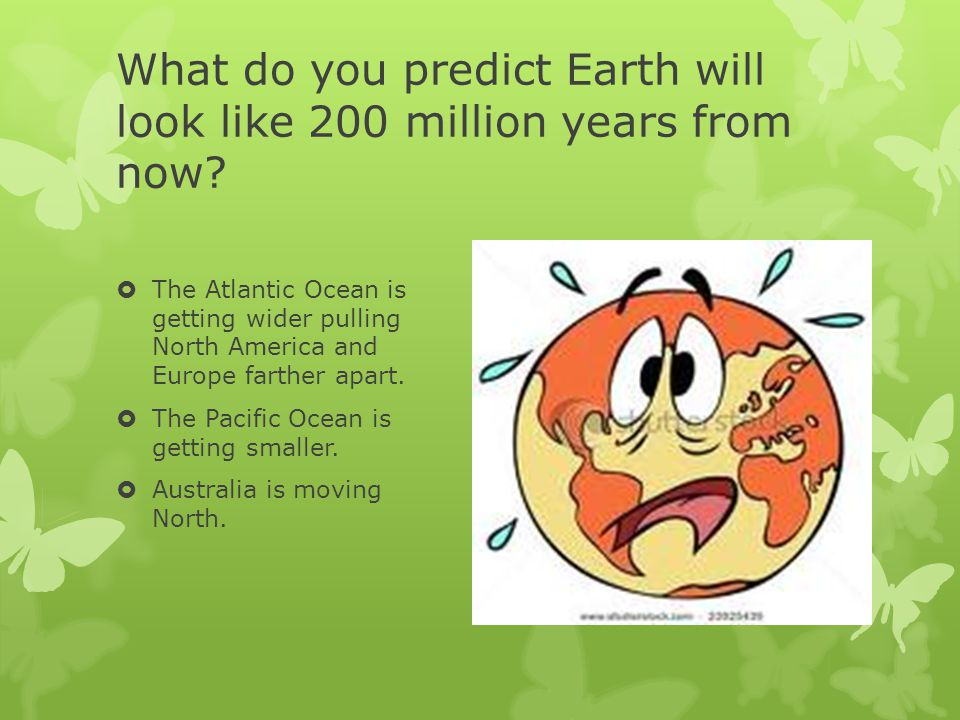 What do you predict Earth will look like 200 million years from now