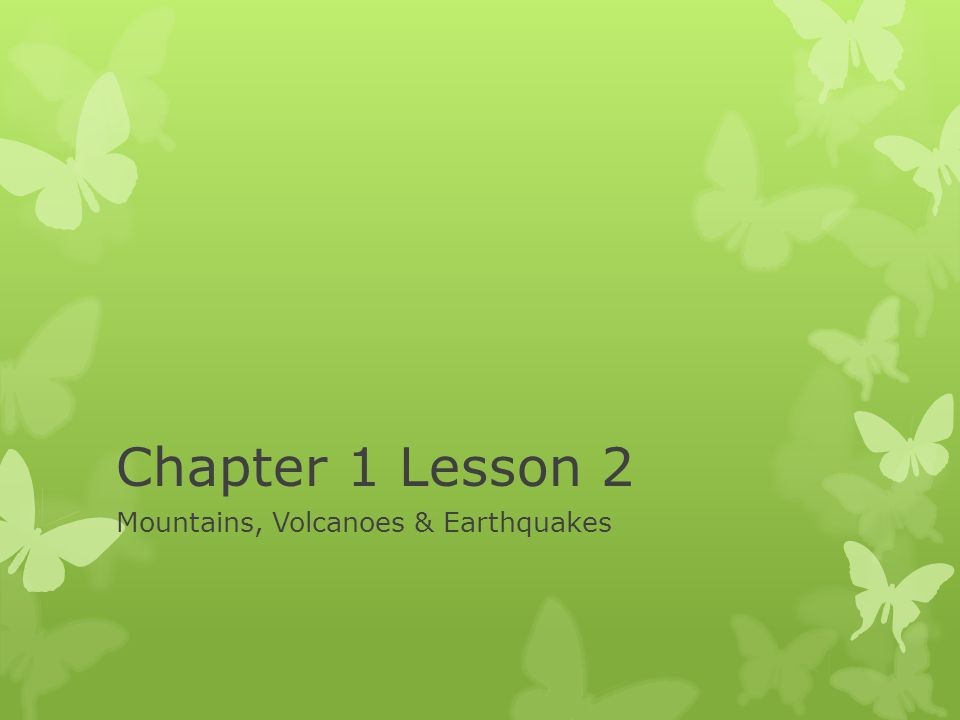 Mountains, Volcanoes & Earthquakes