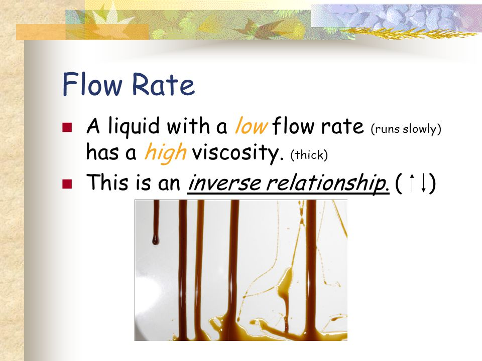 Fluids Have the ability to flow Are liquids or gases